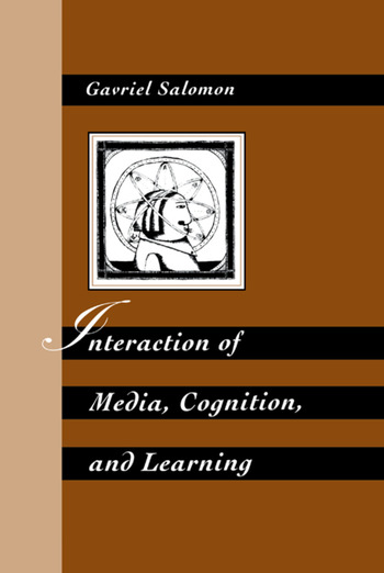 Interaction of Media, Cognition, and Learning An Exploration of How Symbolic Forms Cultivate Mental Skills and Affect Knowledge Acquisition book cover