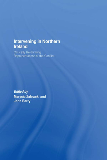 Intervening in Northern Ireland Critically Re-thinking Representations of the Conflict book cover