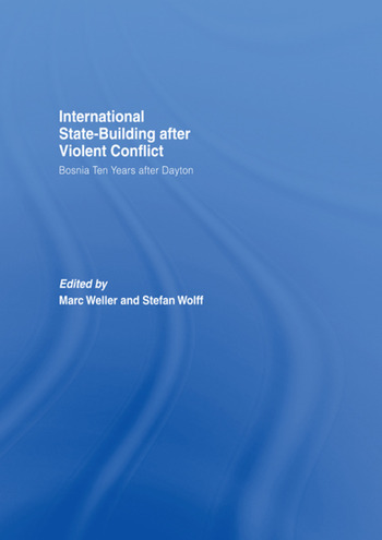 Internationalized State-Building after Violent Conflict Bosnia Ten Years after Dayton book cover