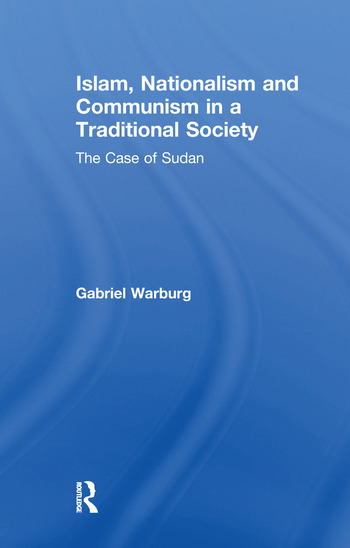 Islam, Nationalism and Communism in a Traditional Society The Case of Sudan book cover