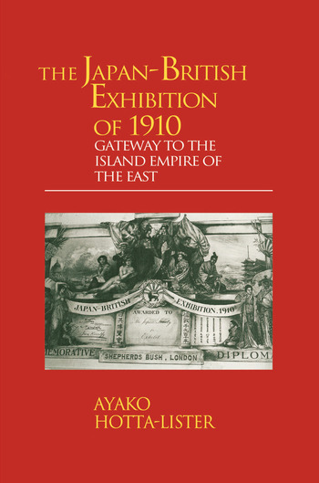 The Japan-British Exhibition of 1910 Gateway to the Island Empire of the East book cover