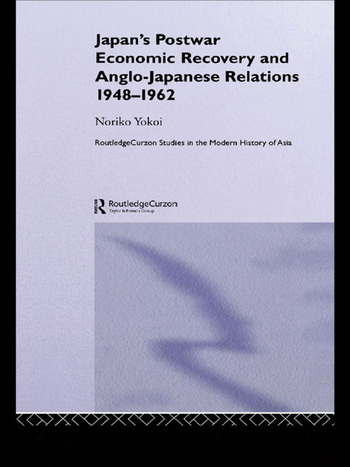 Japan's Postwar Economic Recovery and Anglo-Japanese Relations, 1948-1962 book cover