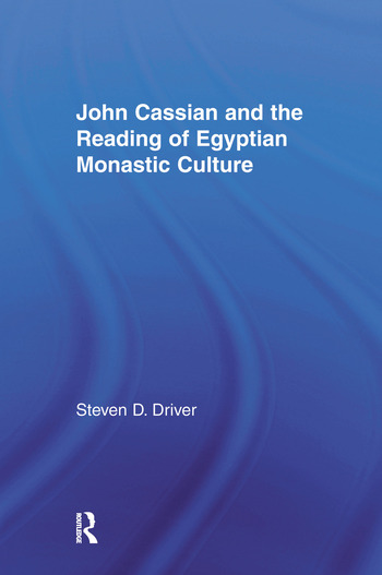 John Cassian and the Reading of Egyptian Monastic Culture book cover