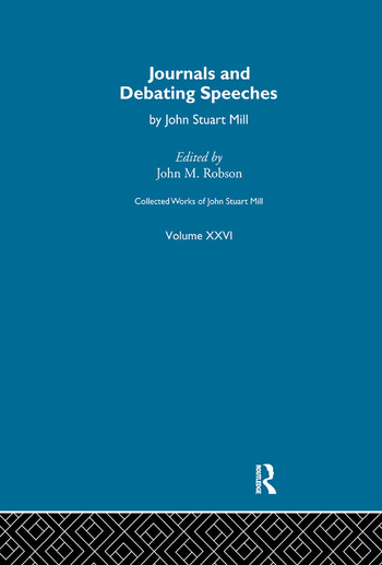 Collected Works of John Stuart Mill XXVI. Journals and Debating Speeches Vol A book cover