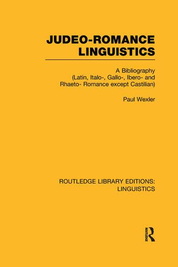 Judeo-Romance Linguistics (RLE Linguistics E: Indo-European Linguistics) A Bibliography (Latin, Italo-, Gallo-, Ibero-, and Rhaeto-Romance except Castilian) book cover