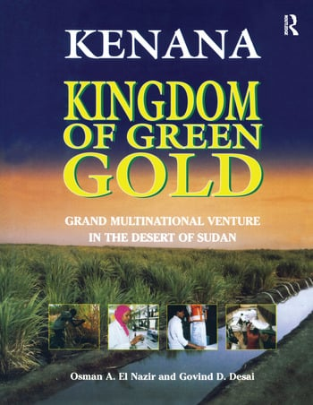 Kenana Kingdom of Green Gold Grand Multinational Venture in the Desert of Sudan book cover