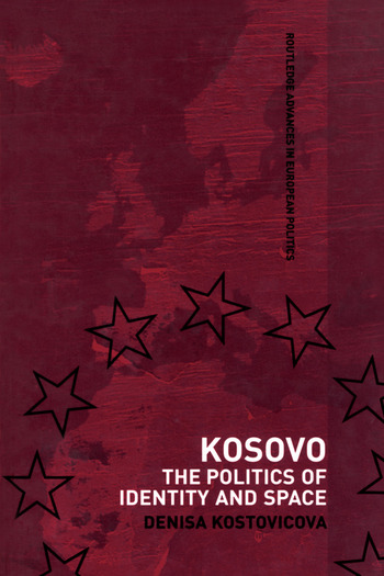 Kosovo The Politics of Identity and Space book cover