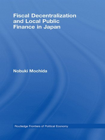Fiscal Decentralization and Local Public Finance in Japan book cover