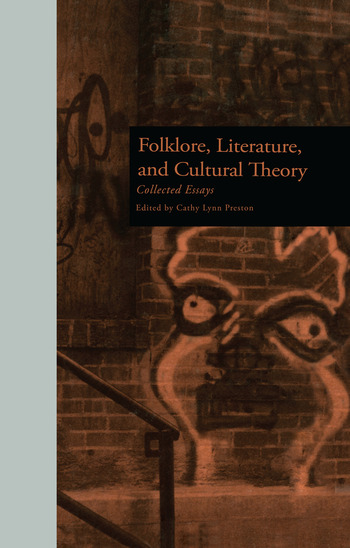 Folklore, Literature, and Cultural Theory Collected Essays book cover