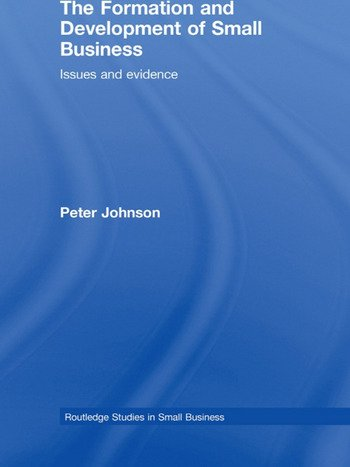 The Formation and Development of Small Business Issues and Evidence book cover