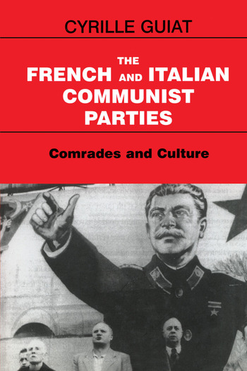 The French and Italian Communist Parties Comrades and Culture book cover