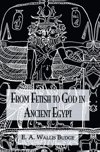 From Fetish To God Ancient Egypt book cover