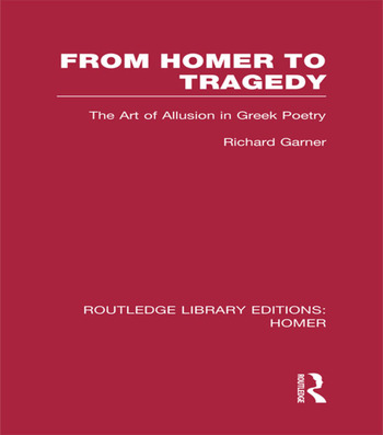 From Homer to Tragedy The Art of Allusion in Greek Poetry book cover