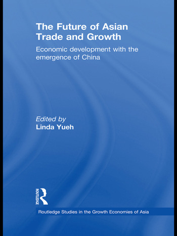 The Future of Asian Trade and Growth Economic Development with the Emergence of China book cover