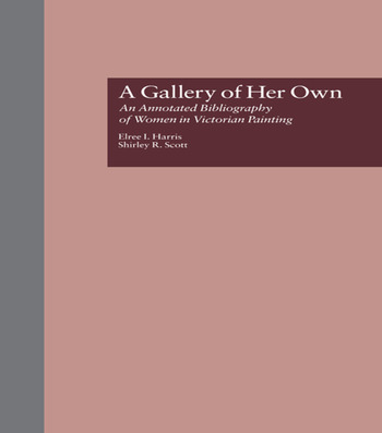 A Gallery of Her Own An Annotated Bibliography of Women in Victorian Painting book cover