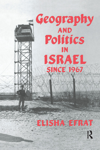 Geography and Politics in Israel Since 1967 book cover