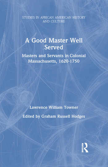 A Good Master Well Served Masters and Servants in Colonial Massachusetts, 1620-1750 book cover