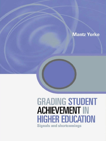 Grading Student Achievement in Higher Education Signals and Shortcomings book cover