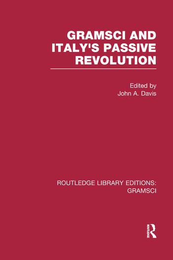 Gramsci (RLE: Gramsci) And Italy's Passive Revolution book cover