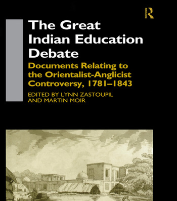 The Great Indian Education Debate Documents Relating to the Orientalist-Anglicist Controversy, 1781-1843 book cover