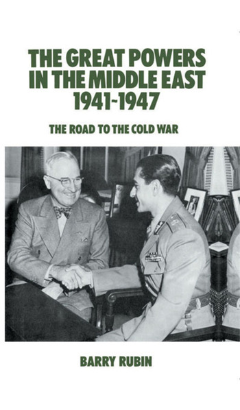 The Great Powers in the Middle East 1941-1947 The Road to the Cold War book cover