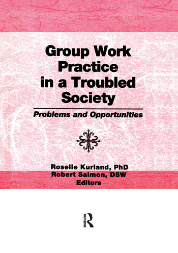 Group Work Practice in a Troubled Society Problems and Opportunities book cover