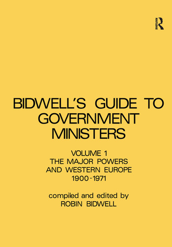 Guide to Government Ministers The Major Powers and Western Europe 1900-1071 book cover