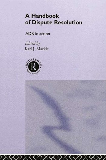 A Handbook of Dispute Resolution ADR in Action book cover