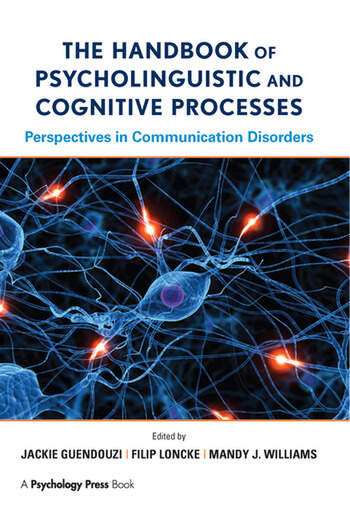 The Handbook of Psycholinguistic and Cognitive Processes Perspectives in Communication Disorders book cover