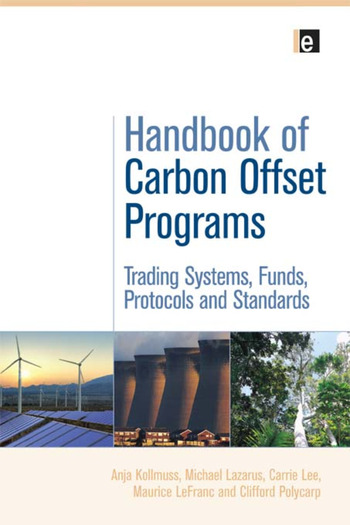 Handbook of Carbon Offset Programs Trading Systems, Funds, Protocols and Standards book cover