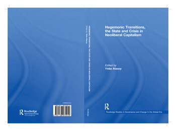Hegemonic Transitions, the State and Crisis in Neoliberal Capitalism book cover