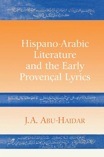 Hispano-Arabic Literature and the Early Provencal Lyrics book cover