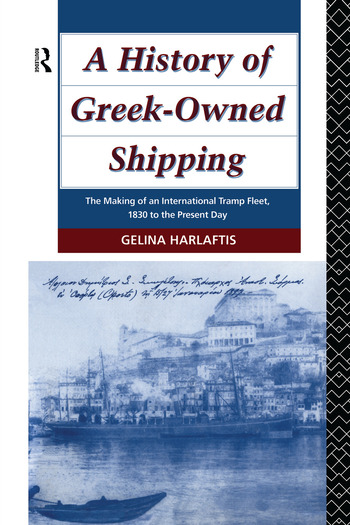 A History of Greek-Owned Shipping The Making of an International Tramp Fleet, 1830 to the Present Day book cover