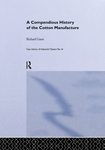 History of the Cotton Manufacture in Great Britain book cover