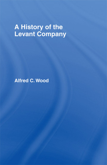 A History of the Levant Company book cover