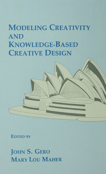 Modeling Creativity and Knowledge-Based Creative Design book cover