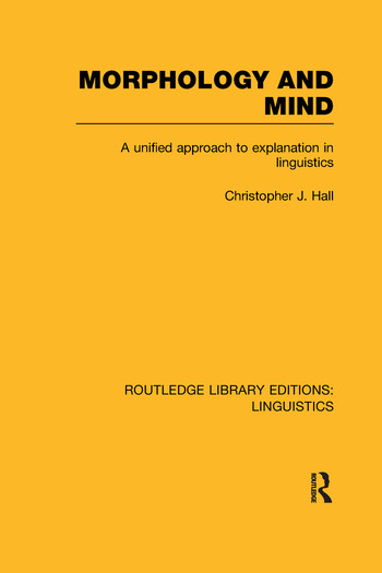 Morphology and Mind A Unified Approach to Explanation in Linguistics book cover