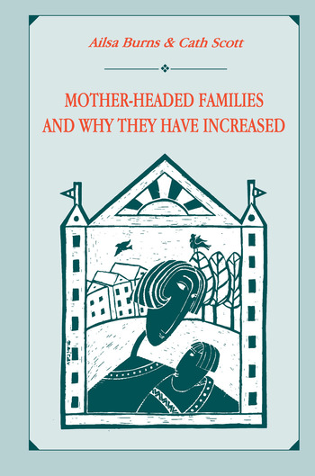 Mother-headed Families and Why They Have Increased book cover