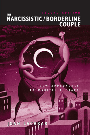 The Narcissistic / Borderline Couple New Approaches to Marital Therapy book cover