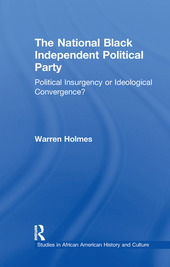 The National Black Independent Party Political Insurgency or Ideological Convergence? book cover