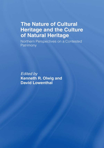 The Nature of Cultural Heritage, and the Culture of Natural Heritage book cover