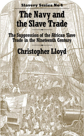 The Navy and the Slave Trade The Suppression of the African Slave Trade in the Nineteenth Century book cover