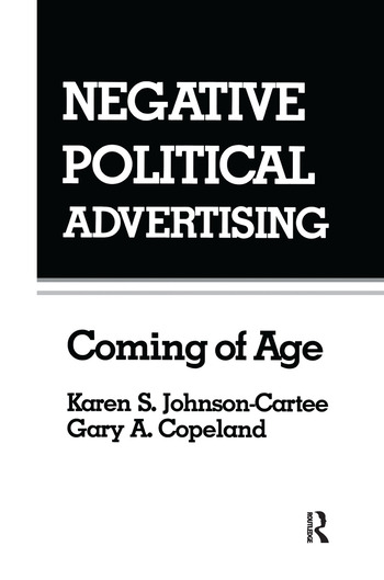 Negative Political Advertising Coming of Age book cover