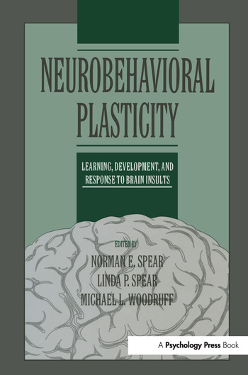 Neurobehavioral Plasticity Learning, Development, and Response to Brain Insults book cover