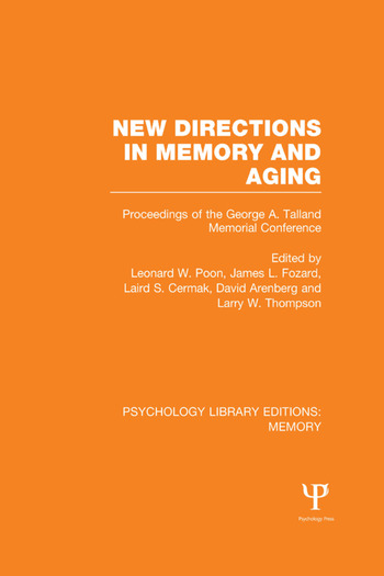 New Directions in Memory and Aging (PLE: Memory) Proceedings of the George A. Talland Memorial Conference book cover