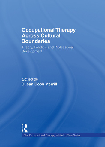 Occupational Therapy Across Cultural Boundaries Theory, Practice and Professional Development book cover