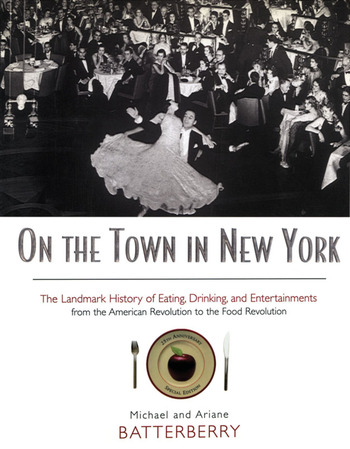 On the Town in New York The Landmark History of Eating, Drinking, and Entertainments from the American Revolution to the Food Revolution book cover