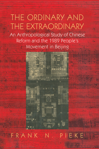 The Ordinary & The Extraordinary An Anthropological Study of Chinese Reform and the 1989 People's movement in Beijing book cover