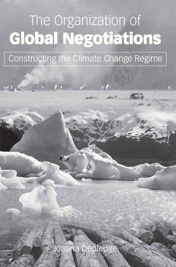 The Organization of Global Negotiations Constructing the Climate Change Regime book cover