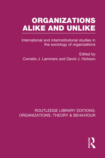 Organizations Alike and Unlike (RLE: Organizations) International and Inter-Institutional Studies in the Sociology of Organizations book cover